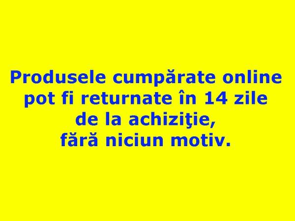 returnarea produselor online in 14 zile de la achizitie